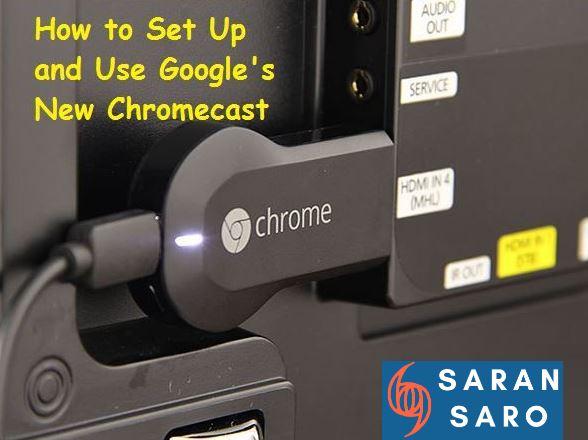 how to set up a google chromecast